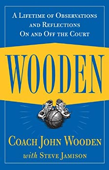 Wooden: A Lifetime of Observations and Reflections On and Off the Court par [Wooden, John]