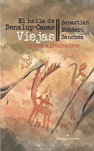 El habla de Benalup-Casas Viejas y sus alrededores: Variación diatópica en la janda interior II por Sebastián Montero Sánchez