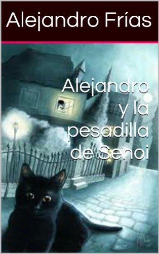 Alejandro y la pesadilla de Senoi por Alejandro Frías