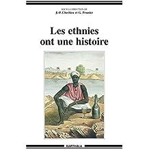 Les ethnies ont une histoire (Hommes et sociétés)