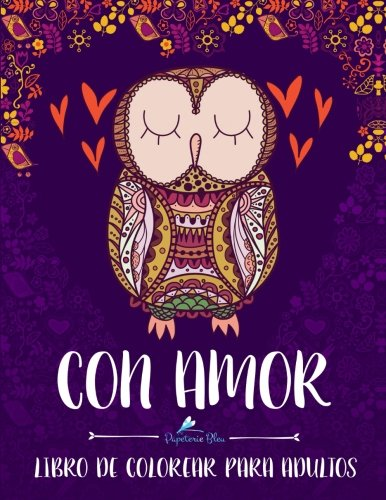 Con Amor: Libro De Colorear Para Adultos (Serie Relajación) por Papeterie Bleu