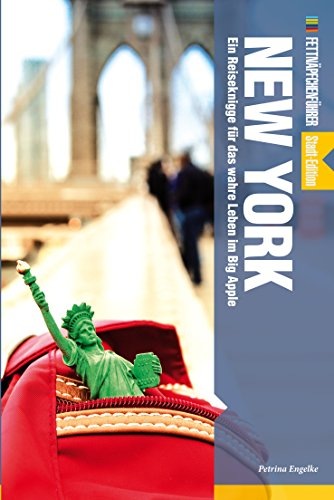 Fettnäpfchenführer New York: Ein Reiseführer für das wahre Leben im Big Apple