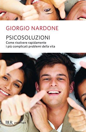 Psicosoluzioni: Risolvere rapidamente complicati problemi umani (BUR psicologia e società)