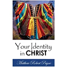 Your Identity In Christ: Who you really are and not what your mind thinks! (English Edition)