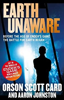 Earth Unaware: Book 1 of the First Formic War by [Card, Orson Scott, Johnston, Aaron]