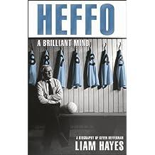 Heffo - A Brilliant Mind: A Biography of Kevin Heffernan