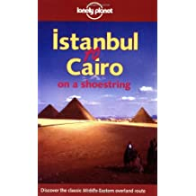 Istanbul to Cairo on a Shoestring (Lonely Planet Shoestring Guide)