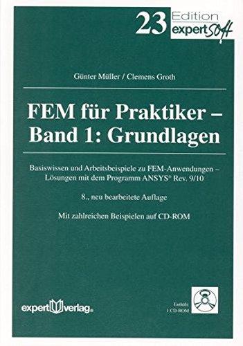 FEM für Praktiker, I:: Grundlagen: Basiswissen und Arbeitsbeispiele zur Finite-Element-Methode mit dem Programm ANSYS® Rev 9/10 (Edition expertsoft)
