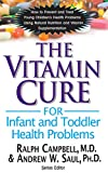 Best Toddler Vitamin - Vitamin Cure for Infant and Toddler Health Problems: Review