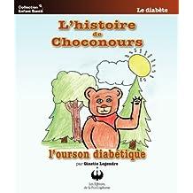 L'histoire de Choconours, l'ourson diabétique (Collection Enfant Santé)
