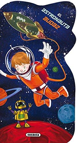 El astronauta audaz (Libros insignia) por Susaeta ediciones s a