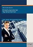 Das Insider-Dossier: Einstellungstests bei Top-Unternehmen: Logik-, Analytik- und Intelligenztests meistern - Michael Hoi