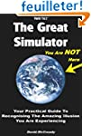 The Great Simulator: Your Practical G...