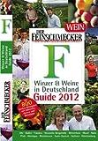 : Der Feinschmecker: Winzer & Weine in Deutschland Guide 2012 (Feinschmecker Restaurantführer)