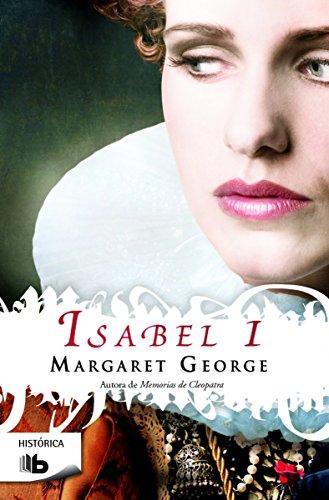 Isabel I (B DE BOLSILLO) por Margaret George