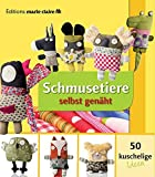 Schmusetiere selbst genäht - 50 kuschelige Ideen (Éditions marie claire)