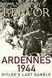 Ardennes 1944: Hitler's Last Gamble