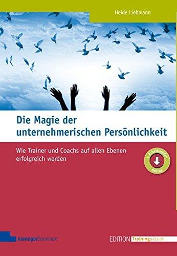 Die Magie der unternehmerischen Persönlichkeit (Edition Training aktuell)
