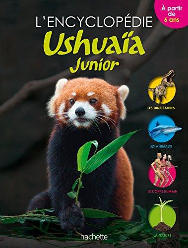 L'encyclopédie Ushuaïa Junior par Penelope Arlon, Caroline Bingham, Ben Morgan, Eric Mathivet, Collectif