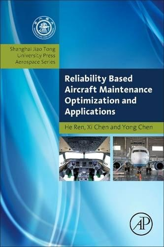 Reliability Based Aircraft Maintenance Optimization and Applications (Aerospace Engineering)