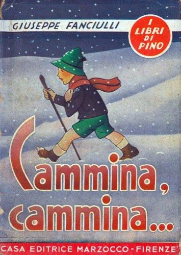 Cammina, cammina...Racconi - Fiabe. Illustrazioni di Francesco Carnevali.