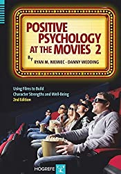 Positive Psychology at the Movies: Using Films to Build Character Strengths and Well-Being