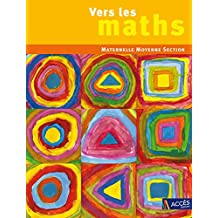 Vers les maths Maternelle Moyenne Section