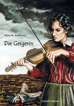 Die Geigerin: Eine Geschichte am Rande der Völkerschlacht zu Leipzig 1813