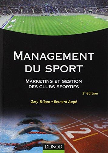 Management du sport : Marketing et gestion des clubs sportifs par Gary Tribou