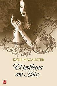 El problema con Harry par Katie Macalister