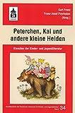 Peterchen, Kai und andere kleine Helden: Klassiker der Kinder- und Jugendliteratur (Schriftenreihe der Deutschen Akademie für Kinder- und Jugendliteratur Volkach e.V.) -