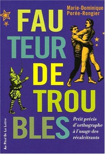 FAUTEUR DE TROUBLES
