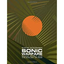 Sonic Warfare: Sound, Affect, and the Ecology of Fear (Technologies of Lived Abstraction) by Steve Goodman (2009-11-20)