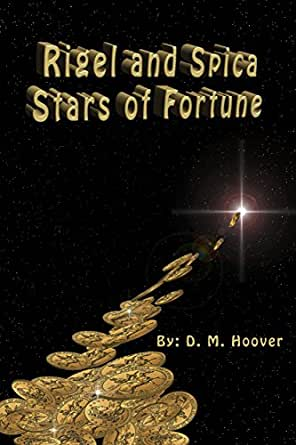 Rigel and Spica Stars of Fortune eBook: D M  Hoover: Amazon