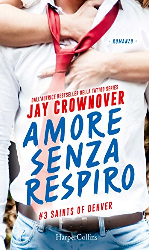 Amore senza respiro (Saints of Denver Vol. 3) di [Crownover, Jay]