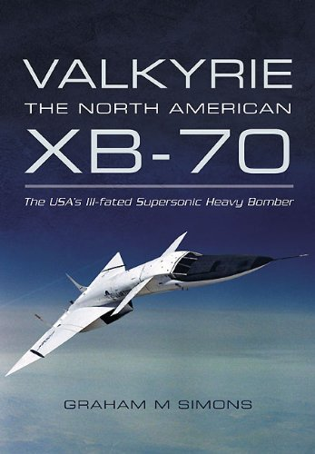 Valkyrie: The North American XB-70: The USA's Ill-fated Supersonic Heavy Bomber (English Edition) (Model Paint Kit Militär)