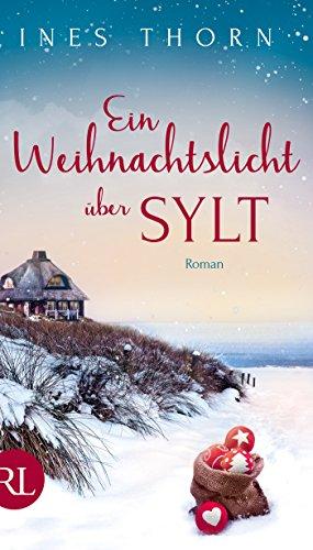 Ein Weihnachtslicht über Sylt: Roman