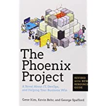 The Phoenix Project: A Novel about IT, DevOps, and Helping Your Business Win by Gene Kim (2014-10-16)