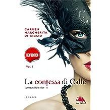 LA CONTESSA DI CALLE. Nuova edizione. ep. 1 di 2: Il diario segreto (Collana: Romanzi a puntate) - Thriller storico
