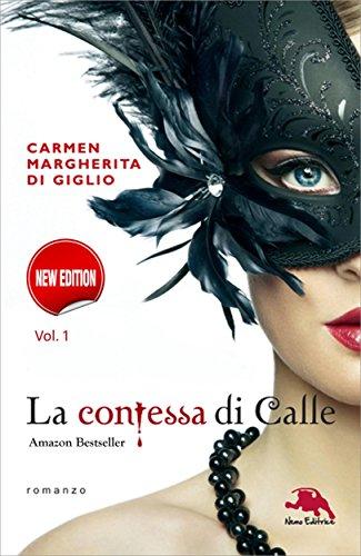 LA CONTESSA DI CALLE. Nuova edizione. ep. 1 di 2: Il diario segreto (Collana: Romanzi a puntate) - Thriller storico di Carmen Margherita Di Giglio