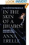 In the Skin of a Jihadist: Inside Isl...