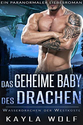Das geheime Baby des Drachen: Ein paranormaler Liebesroman (Wasserdrachen der Westküste 3)