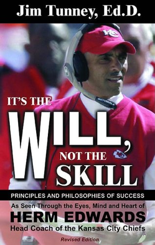 its-the-will-not-the-skill-principles-and-philosophies-of-success-as-seen-through-the-eyes-mind-and-