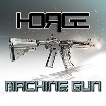 Machine Gun by Horge on Amazon Music - Amazon co uk