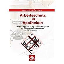 Arbeitsschutz in Apotheken: Gefährdungsbeurteilungen für Tätigkeiten mit Gefahrstoffen und Biostoffen