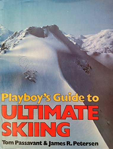 Playboy's Guide to Ultimate Skiing