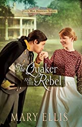 The Quaker and the Rebel: 1 (Civil War Heroines Series)