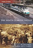 Santa Clarita Valley, The (Then & Now (Arcadia)) by Pollack, Dr. Alan, Stephens, Kim, Stephens, E.J. (2014) Paperback
