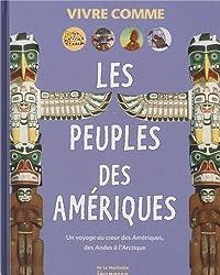 Les Peuples des Amériques : Un voyage au coeur des Amériques, des Andes à l'Arctique