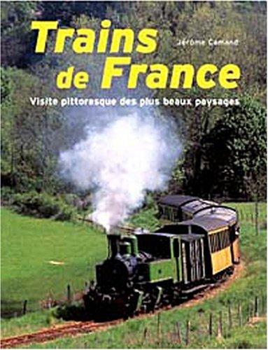 Trains de France : Visite pittoresque des plus beaux paysages par Jérôme Camand